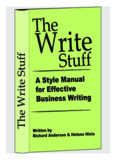 The Write Stuff: A Style Manual for Effective Business Writing