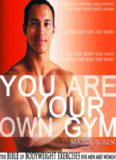 You Are Your Own Gym - The Bible Of Bodyweight Exercises For Men And Women.pdf