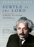 Subtle is the Lord: The Science and Life of Albert Einstein