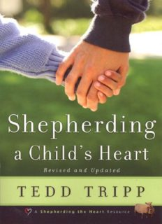 Shepherding a Child's Heart by Tedd Trip ( ebfinder.com ).pdf