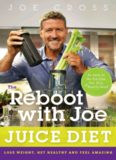 The Reboot with Joe Juice Diet: Lose Weight, Get Healthy, And Feel Amazing