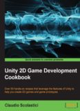 Unity 2D Game Development Cookbook.pdf