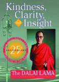 Kindness, Clarity, and Insight: The Fourteenth Dalai Lama, His Holiness Tenzin Gyatso