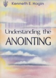 Understanding the Anointing By Kenneth E. Hagin