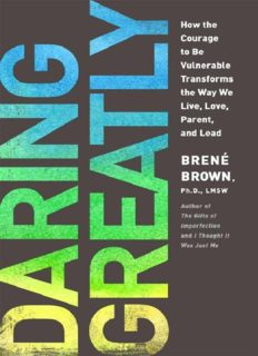 Daring Greatly_ How the Courage to Be Vulnerable by Brené Brown ( ebfinder.com ).pdf