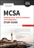 MCSA Windows Server® 2012 R2 Installation and Configuration Study Guide