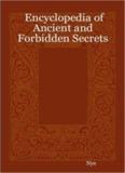 Encyclopedia of Ancient and Forbidden Secrets