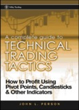 A Complete Guide to Technical Trading Tactics: How to Profit