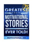 75 Greatest Motivational Stories Ever Told!