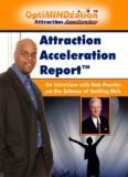 Attraction Acceleration Report™ An Interview with Bob Proctor on