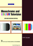 Monochrome and Colour Television – R.R.Gulati