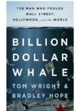 Billion Dollar Whale (Tom Wright & Bradley Hope)