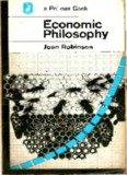 Page 1 º a Pelican Book Economic Philosophy Joan Robinson Page 2 JOAN ROBINSON ...