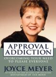 Approval Addiction - Joyce Meyer Ministries