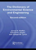 The Dictionary of Environmental Science and Engineering, Second