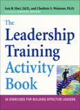 The Leadership Training Activity Book: 50 Exercises