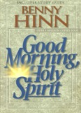 Good morning, Holy Spirit / Benny Hinn