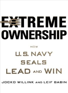Extreme Ownership_ How U.S. Navy SEALs Lead and Win ( ebfinder.com ).pdf