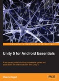 Unity 5 for Android Essentials - All IT eBooks