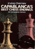 Irving Chernev – Capablancas Best Chess Ending