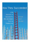 How They Succeeded Life Stories of Successful Men and Women