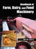 Handbook of Farm, Dairy, and Food Machinery