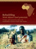 Rebuilding West Africa's Food Potential - Food and Agriculture