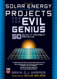 Solar Energy Projects for the Evil Genius : [50 Build-it-yourself