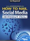 How To Nail Social Media Marketing