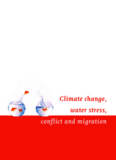 Climate change, water stress, conflict and migration - Unesco