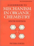 Peter Sykes A Guide book to Mechanism in Organic Chemistry