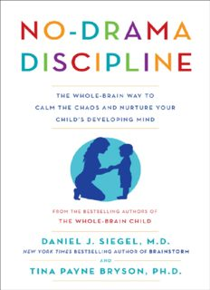 No-Drama Discipline_ The Whole-Brain Way to Calm the Chaos and Nurture Your Child's Developing Mind ( ebfinder.com ).pdf