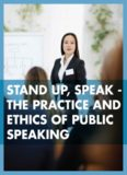 Stand Up, Speak Out - the Practice and Ethics of Public Speaking