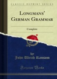 Longman's German Grammar Complete - Forgotten Books