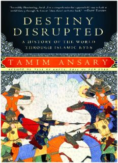Destiny Disrupted_ A History of the World Through Islamic Eyes ( ebfinder.com ).pdf