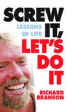 Richard Branson - Screw it, Let's Do It