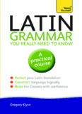 Latin Grammar You Really Need to Know
