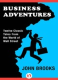 Business Adventures: Twelve Classic Tales from the World