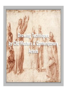 Drawing Techniques by Old Masters & Contemporary Artists