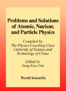 Problems and Solutions in Atomic, Nuclear and Particle Physics