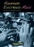 Nicolas Collins - Handmade Electronic Music