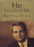 He Touched Me by Benny Hinn
