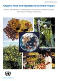 Organic Fruit and Vegetables from the Tropics: Market - Unctad