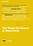 The Visual Dictionary of Illustration.