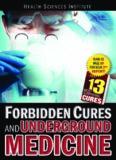Forbidden Cures and Underground Medicine • I