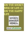 """On the Shortness of Life and On the Happy Life"" by Lucius Annaeus Seneca"