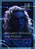 Between Stillness and Motion : Film, Photography, Algorithms