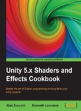 Unity 5.x Shaders and Effects Cookbook - All IT eBooks
