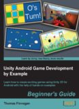 Unity Android Game Development by Example