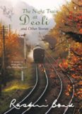 The Night Train at Deoli and Other Stories - Ruskin Bond
